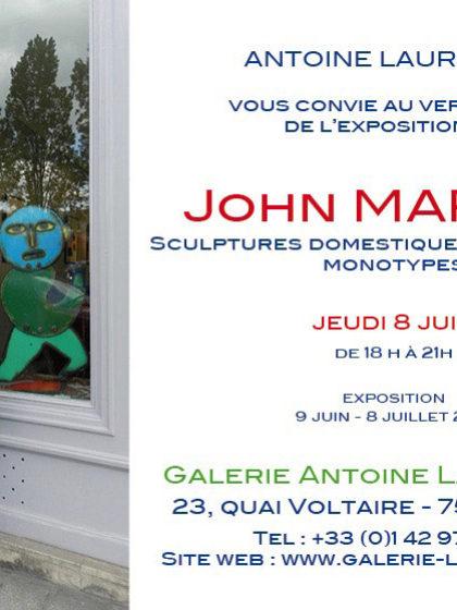 John Martini – Sculptures Domestiques & Sauvages – Monotypes, Galerie Antoine Laurentin, Paris, 2017